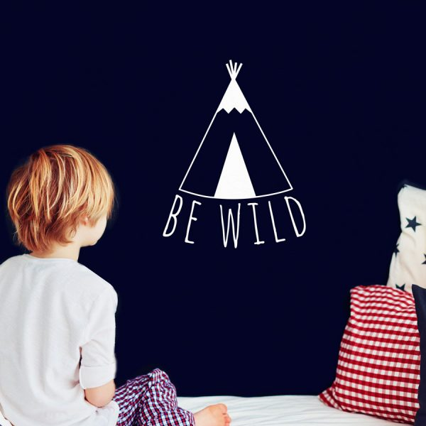 Be Wild wall sticker quote | Quote wall stickers | Stickerscape | UK