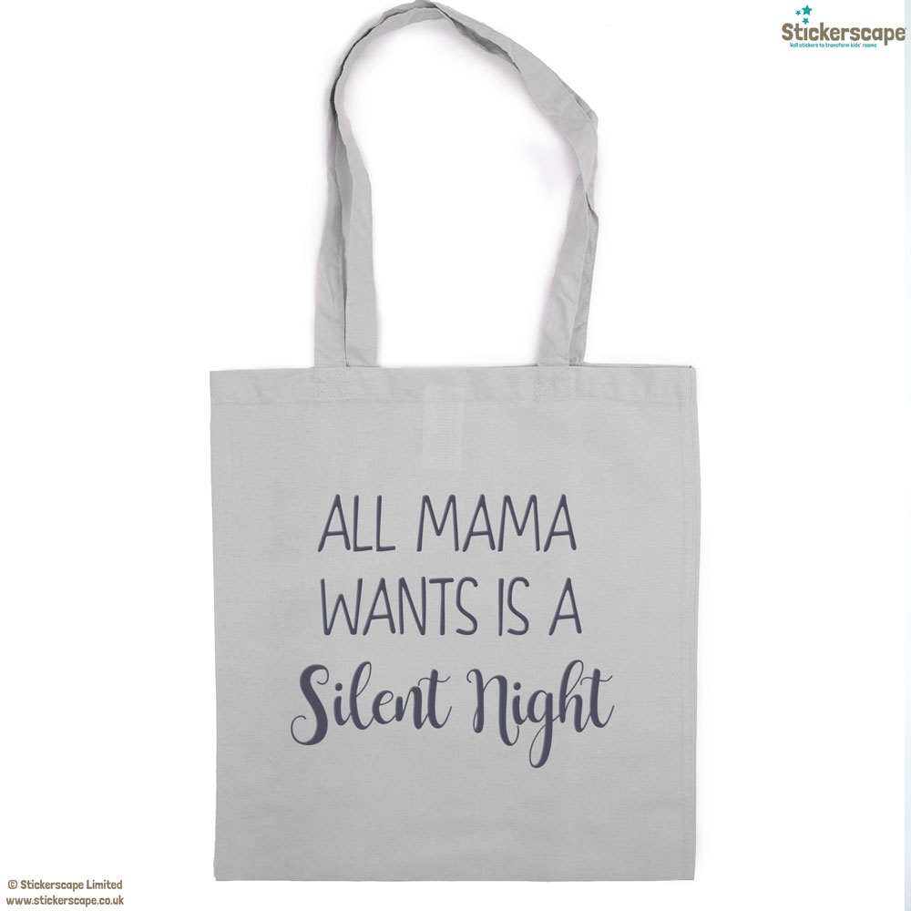 Mama silent night tote bag (Light grey bag - Anthracite text) | Gifts for mum | Stickerscape | UK