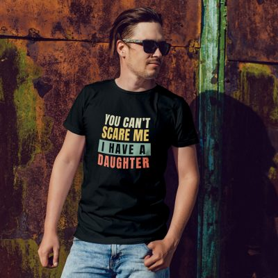 You Can't Scare Me Men's T-shirt (Black) perfect gift for fathers day, birthday or Christmas